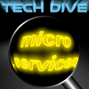 Tech Dive - Microservices