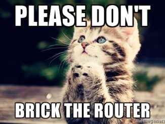 Please Don't Brick The Router